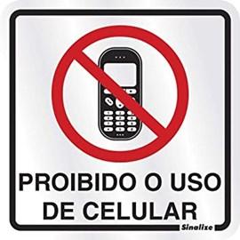 Placa de Alumínio Auto-Adesiva 15x15cm Proibido o Uso de Celular - 120 BA - SINALIZE